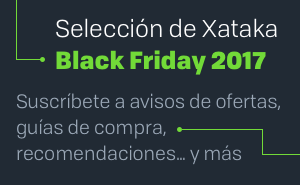 Selección de Xataka Black Friday 2017 - Suscríbete a avisos de ofertas, guías de compra, recomendaciones y más